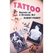 Tattoo: Secrets of a Strange Art